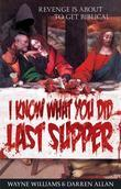 I Know What You Did Last Supper