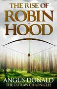The Rise of Robin Hood: An Outlaw Chronicles Short Story
