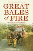 Great Bales of Fire: More Tales of a Country Fireman