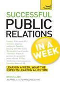 Successful Public Relations In A Week: Teach Yourself