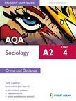 AQA A2 Sociology Student Unit Guide New Edition: Unit 4 Crime and Deviance