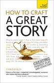How to Craft a Great Story: Teach Yourself