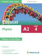 Edexcel Physics A2 Student Unit Guide: Unit 4 New edition: Physics on the Move ePub