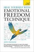 Heal Yourself with Emotional Freedom Technique: Teach Yourself