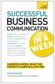 Successful Business Communication in a Week: Teach Yourself