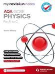 My Revision Notes: AQA GCSE Physics (for A* to C)