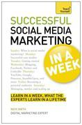 Successful Social Media Marketing in a Week: Teach Yourself