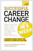 Change Your Career Successfully in a Week: Teach Yourself