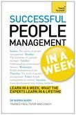 Successful People Management in a Week: Teach Yourself