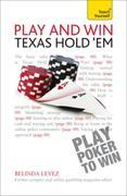 Play and Win Texas Hold 'Em: Teach Yourself