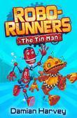 Robo-Runners: 1: The Tin Man