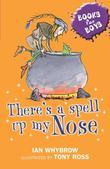 Books For Boys: 3: There's A Spell Up My Nose: There's A Spell Up My Nose