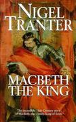 Nigel Tranter - Macbeth the King