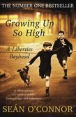 Growing Up So High: A Liberties Boyhood
