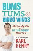 Bums, Tums & Bingo Wings