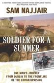 Soldier for a Summer: One Man's Journey to the Frontline of the Libyan Uprising