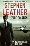 True Colours (The 10th Spider Shepherd Thriller)