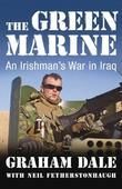 The Green Marine: An Irishman's War in Iraq