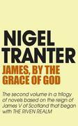 James, by the Grace of God: James V Trilogy 2
