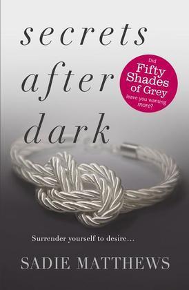 Sadie Matthews - Secrets After Dark: After Dark Book 2