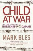 Child At War: The True Story of Hortense Daman