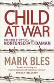 Child At War: The True Story of Hortense Daman