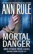 Ann Rule - Mortal Danger
