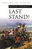 Last Stand: Famous Battles Against The Odds