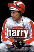 Harry - The Ride of My Life: The Noel Harris Story