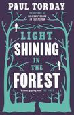 Paul Torday - Light Shining in the Forest