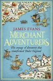 Merchant Adventurers: The Voyage that Launched Modern England