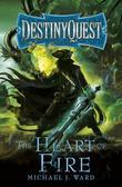 The Heart of Fire: DestinyQuest Book 2