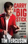 Carry a Big Stick: A Funny, Fearless Life of Friendship, Laughter and MS