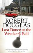 Robert Douglas - Last Dance at the Wrecker's Ball