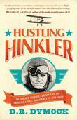 Hustling Hinkler: The Short Tumultuous Life of a Trailblazing Australian Aviator