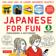 Japanese for Fun: A Practical Approach to Learning Japanese Quickly