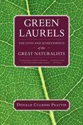 Green Laurels: The Lives and Achievements of the Great Naturalists