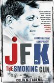 Colin McLaren - JFK: The Smoking Gun