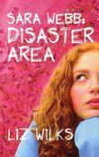 Sara Webb: Disaster Area: Disaster Area