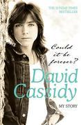 David Cassidy - Could It Be Forever? My Story