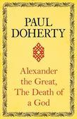 Alexander the Great: The Death of a God