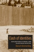 Clash of Identities: Explorations in Israeli and Palestinian Societies