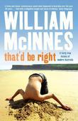 That'd Be Right: A Fairly True History of Modern Australia
