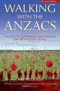 Walking with the ANZACS: The authoritative guide to the Australian battlefields of the Western Front