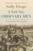Unsung Ordinary Men: A Generation Like No Other