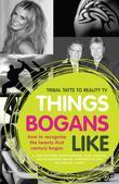 Things Bogans Like: Tribal Tatts to Reality TV: How to Recognise the Twenty-first Century Bogan