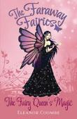 The Fairy Queen's Magic: The Faraway Fairies: Book Six