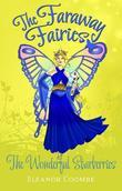 The Wonderful Starberries: The Faraway Fairies: Book Seven