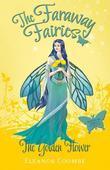 The Golden Flower: The Faraway Fairies: Book Ten