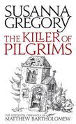 The Killer Of Pilgrims: The Sixteenth Chronicle of Matthew Bartholomew